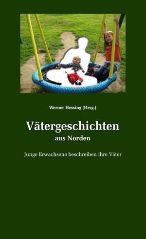 """Werner Hessing liest am 12. April im Café Remmers aus """"Vätergeschichten aus Norden"""""""