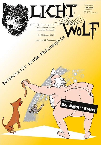 """Philosophie aus Ostfriesland: Lichtwolf Nr. 42 (""""Der #@%*! Gottes""""), 92 Seiten Paperback DIN A4 (ISBN 978 394 1921 276) oder als E-Book für Kindle und im epub-Format."""