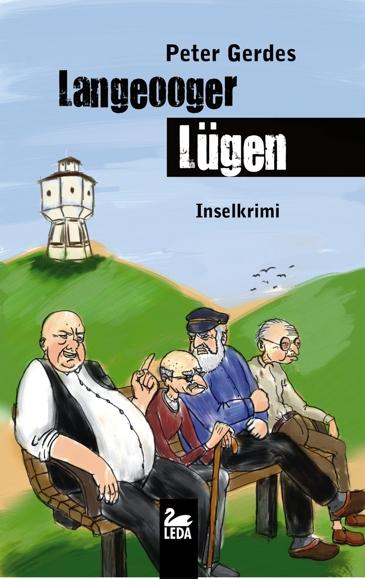 Der zwölfte Ostfriesland-Krimi des Autors Peter Gerdes greift aktuelle Fälle Langeoogs auf. (Foto: Leda Verlag)