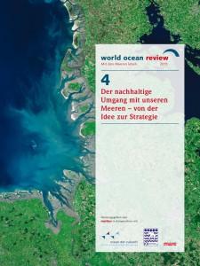World Ocean Review 4 - Der nachhaltige Umgang mit unseren Meeren - von der Idee zur Strategie. (Bild: obs/maribus gGmbH)